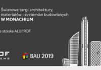 Aluprof zapowiada swój udział na Targach BAU 2019!
