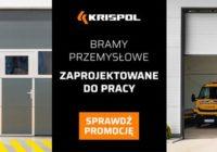 Bramy przemysłowe zaprojektowane do pracy. Promocja KRISPOL