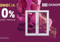 Ruszyła Promocja OKNOPLAST – 10% na jakość premium